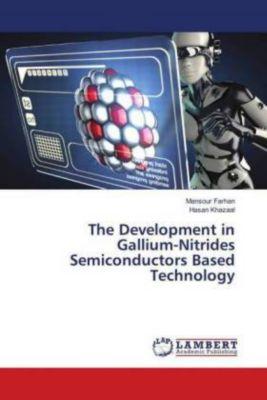 The Development in Gallium-Nitrides Semiconductors Based Technology, Mansour Farhan, Hasan Khazaal