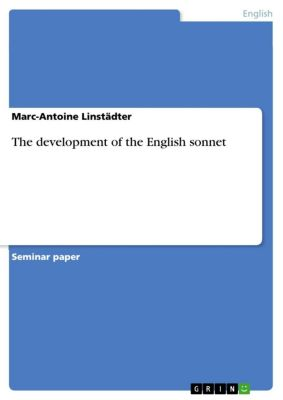 The development of the English sonnet, Marc-Antoine Linstädter
