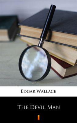 The Devil Man, Edgar Wallace
