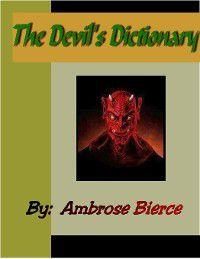 The Devil's Dictionary, Ambrose Bierce