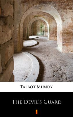 The Devil's Guard, Talbot Mundy