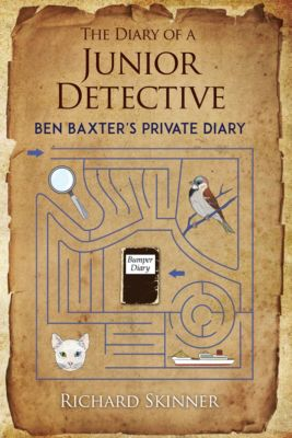 The Diary of a Junior Detective/ Ben Baxter's Private Diary, Richard Skinner