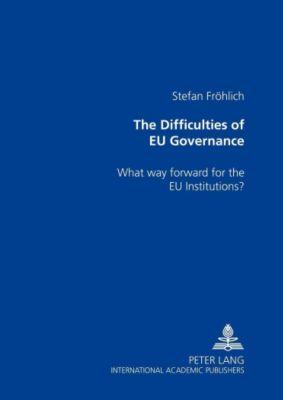The Difficulties of EU Governance, Stefan Fröhlich