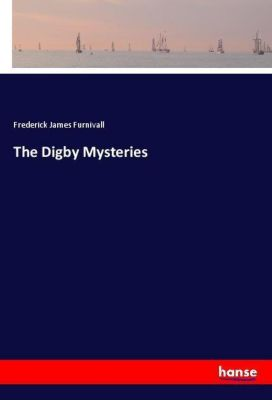 The Digby Mysteries, Frederick James Furnivall