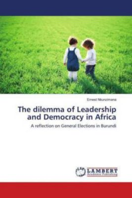 The dilemma of Leadership and Democracy in Africa, Ernest Nkunzimana
