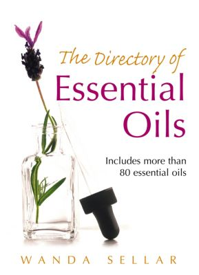 The Directory of Essential Oils, Wanda Sellar