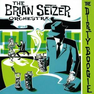 The Dirty Boogie, Brian Orchestra Setzer