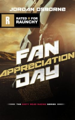 The Dirty Motorcycle Road Racing Series: Fan Appreciation Day (The Dirty Motorcycle Road Racing Series, #2), Jordan Osborne