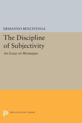 The Discipline of Subjectivity, Ermanno Bencivenga