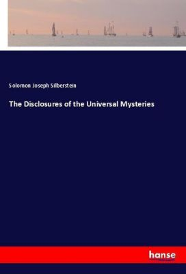 The Disclosures of the Universal Mysteries, Solomon Joseph Silberstein