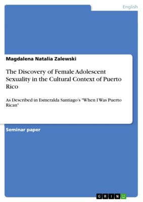 The Discovery of Female Adolescent Sexuality in the Cultural Context of Puerto Rico, Magdalena Natalia Zalewski
