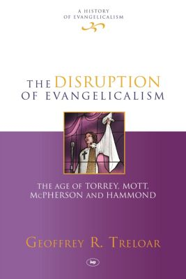 The Disruption of Evangelicalism, Geoffrey Treloar