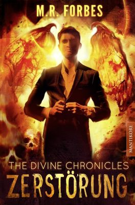 The Divine Chronicles - Zerstörung - M. R. Forbes |