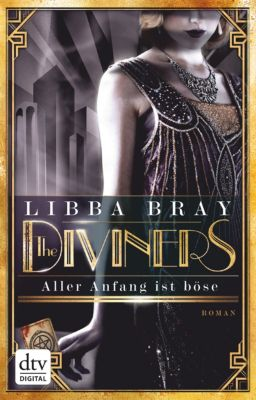 The Diviners - Aller Anfang ist böse, Libba Bray