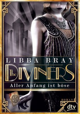 The Diviners Band 1: Aller Anfang ist böse, Libba Bray