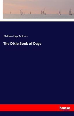 The Dixie Book of Days, Matthew Page Andrews