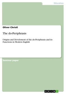 The do-Periphrasis, Oliver Christl