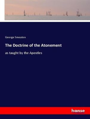 The Doctrine of the Atonement, George Smeaton