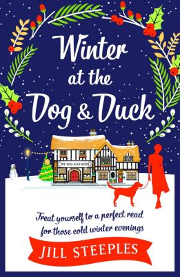 The Dog and Duck Series: Winter at the Dog & Duck, Jill Steeples