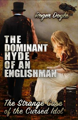 The Dominant Hyde of an Englishman, Roger Doyle