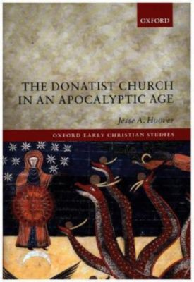 The Donatist Church in an Apocalyptic Age, Jesse A. Hoover