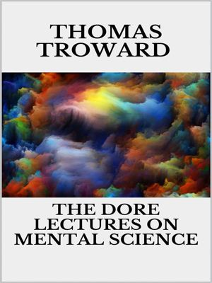 The dore lectures on mental science, Thomas Troward
