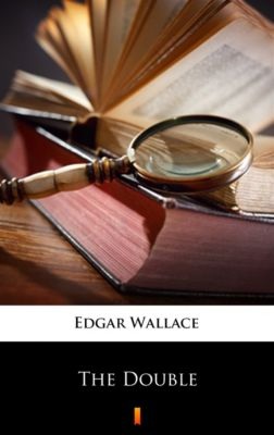 The Double, Edgar Wallace