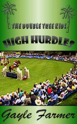 The Doubletree Kids Adventures: High Hurdles, Gayle Farmer