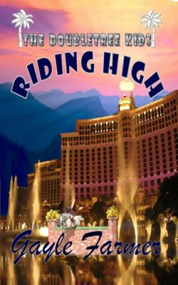 The Doubletree Kids Adventures: Riding High, Gayle Farmer