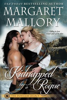 The Douglas Legacy: Kidnapped by a Rogue (The Douglas Legacy), Margaret Mallory