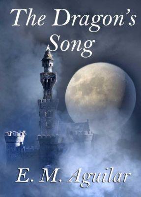 The Drakus Mage: The Dragon Song (The Drakus Mage, #3), E. M. Aguilar