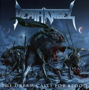 The Dream Calls For Blood, Death Angel