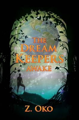The Dream Keepers: The Dream Keepers: Awake, Z. Oko