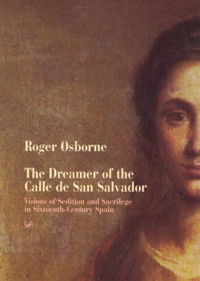 The Dreamer Of Calle San Salvador, Roger Osborne