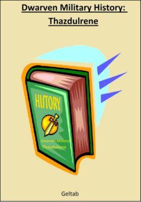 The Dwarven Kingdom of Thazdulrene: Dwarven Military History: Thazdulrene, Geltab