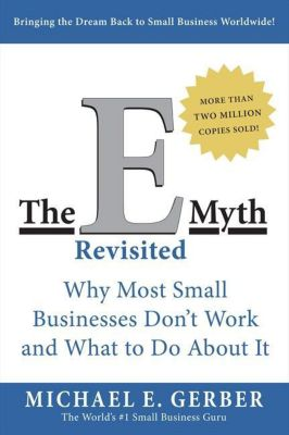 The E-Myth Revisited, Michael Gerber
