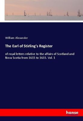 The Earl of Stirling's Register, William Alexander