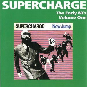 The Early 80'S Vol.One (Now Jump), Supercharge