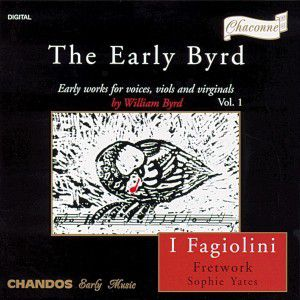The Early Byrd, I Fagiolini, Fretwork, Sophie Yates