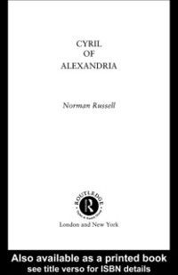 The Early Church Fathers: Cyril of Alexandria, Norman Russell