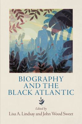 The Early Modern Americas: Biography and the Black Atlantic