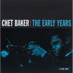 The Early Years, Chet Baker