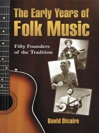 The Early Years of Folk Music, David Dicaire