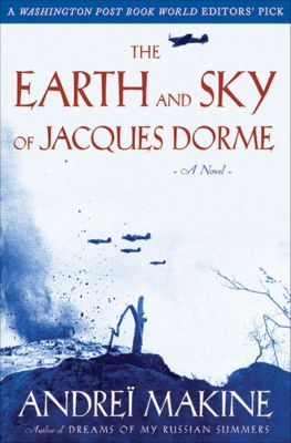 The Earth and Sky of Jacques Dorme, Andreï Makine