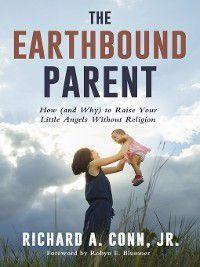 The Earthbound Parent, Jr., Richard A. Conn, Robyn E. Blumner