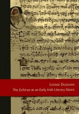 The Echtrae as an Irish Literary Genre. Echtrae als eine mittelalterliche irische Textsorte, Leonie Duignan