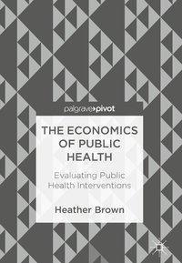 The Economics of Public Health, Heather Brown