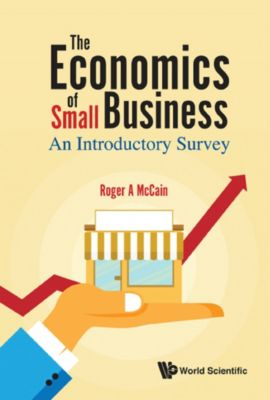 The Economics of Small Business, Roger A McCain