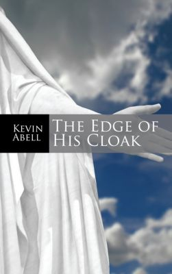 The Edge of His Cloak, Kevin Abell