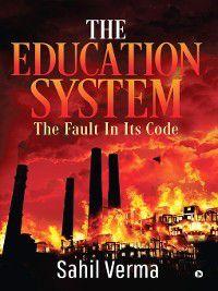 The Education System, Sahil Verma